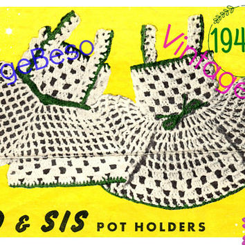 Bud and Sis Potholder Set • Bud & Sis Potholder CROCHET Pattern • PdF Pattern • Vintage 1940s • Digital Pattern