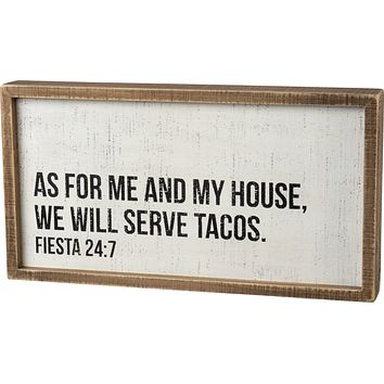 As for Me and My House We Will Serve Tacos Wooden Inset Sign