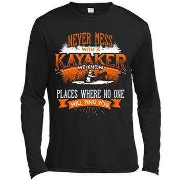 NEVER MESS WITH A KAYAKER Funny Kayaking Kayaks T-Shirt Back Long Sleeve Moisture Absorbing Shirt