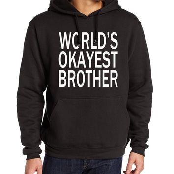 World's Okayest Brother Hoodies - Men's Novelty Pullover Hooded Sweatshirts