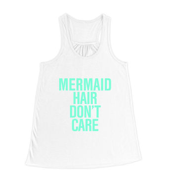 Mermaid Hair Don't Care Flowy Typography Racerback Tank Top