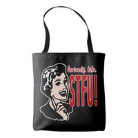 Funny Mothers Day STFU Tote Bag