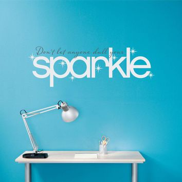 Don't let anyone dull your sparkle decal - Sparkle Wall Sticker - Wall Decal Quote - Large