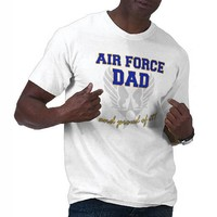Air Force Dad - And Proud Of It! Tshirt from Zazzle.com