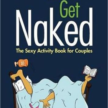 Let's Get Naked: The Sexy Activity Book for Couples