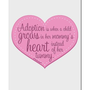 """Adoption is When - Mom and Daughter Quote Aluminum 8 x 12"""" Sign by TooLoud"""