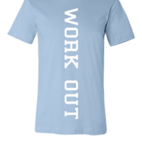 WORK OUT - Unisex T-shirt