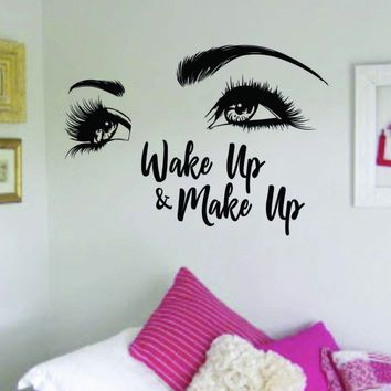 Wake Up and Make Up v7 Decal Sticker Wall Vinyl Decor Art Eyebrows Beauty Salon MUA lashes Girls