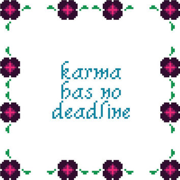 Karma has no deadline. Contemporary cross stitch pattern. Modern cross stitch sampler.