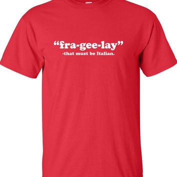 Fra Gee Lay - Fragile - Funny Christmas t-shirt Movie Inspired shirt Christmas Party shirt tee Unisex Funny t-shirt x t shirt x MLG-1281