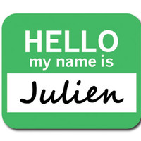 Julien Hello My Name Is Mouse Pad