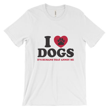 Unisex short sleeve t-shirt I Love Dogs Its Humans That Annoy Me