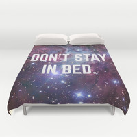 Don't Stay in Bed Motivational Space Universe Print Duvet Cover by RexLambo