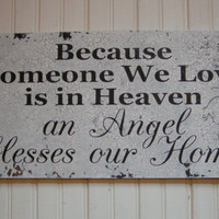 Religious Angel Wings Memorial Sign Because Someone we love is in Heaven remembrance Sign