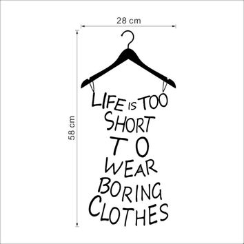 Life is too short to wear boring cloth quote wall stickers Creative dress shape vinyl wall stickers for girls room home decor