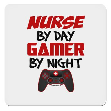 "Nurse By Day Gamer By Night 4x4"" Square Sticker"