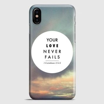Your Love Never Fails iPhone X Case