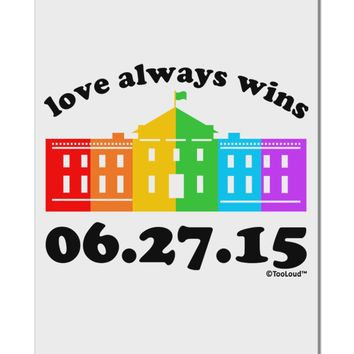 "Love Always Wins with Date - Marriage Equality Aluminum 8 x 12"" Sign"