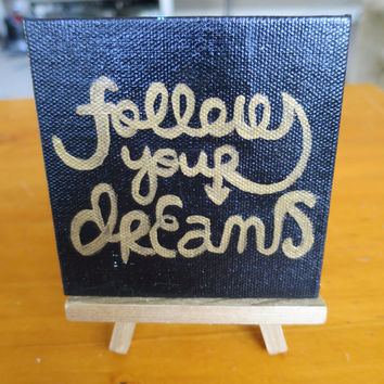Follow Your Dreams Mini Easel Canvas