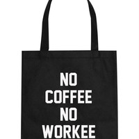No Coffee No Workee Canvas Tote Bag