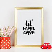 Lil Man Cave Print Boys Wall Art Nursery Prints Baby Boy Decor Boys Playroom Baby Boy print Nursery quote Gift for baby Baby boy nursery