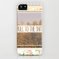 BULL TO THE SHIT iPhone & iPod Case by Sara Eshak