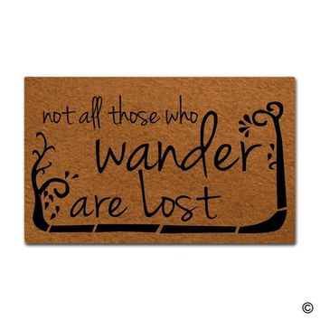 Autumn Fall welcome door mat doormat  Entrance Floor Mat Funny  Not All Those Who Wander Are Lost  AT_76_7