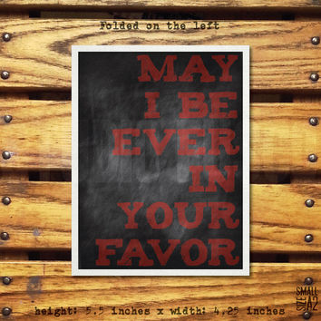 May I Be Ever In Your Favor - Hunger Games Card - Funny Greeting Card - Valentine's Day Card - Anniversary Card - A2 Custom Card