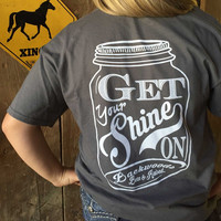 Southern Chics Funny Get Your Shine On Mason Jar Moonshine Comfort Colors Girlie Bright T Shirt