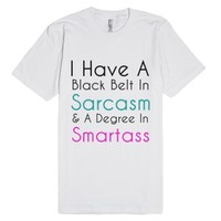 I Have A Black Belt In Sarcasm & A Degree