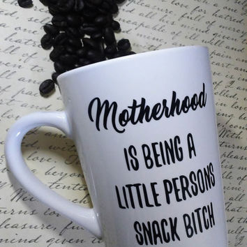 Motherhood is being a little persons snack bitch coffee cup, tea cup, humorous and vulgar gift, coffee lover present, funny motherhood life