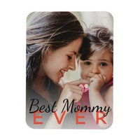 """Best Mommy Ever 