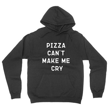 Pizza can't make me cry funny hoodie, food lover hoodie, pizza lover hoodie
