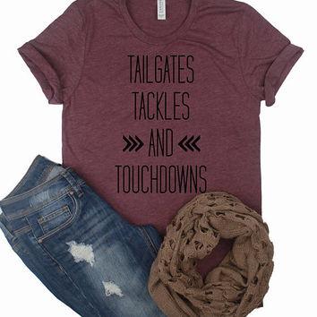 Tailgates Tackles and Touchdowns // Football Shirt // Cute Football Shirt // Woman's Football Shirt