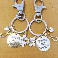 You are my person Bestfriend key chain charm