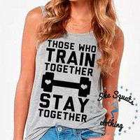 Train Together Stay Together Gym Tank Top Flowy Racerback Workout Work Out Tank Top. Crossfit Tank. Workout Tank. Gym Tank. Gym Clothes. Run