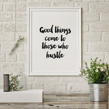 "PRINTABLE ""Good Things Come To Those Who Hustle"" Wall Art Decor Motivational Print Girl Boss Print Home Office Sign Quote for Women Gallery"