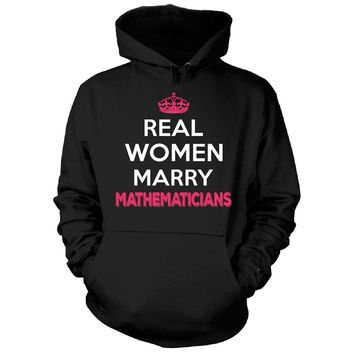 Real Women Marry Mathematicians. Cool Gift - Hoodie