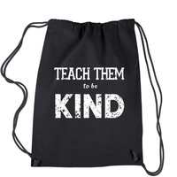 Teach Them To Be Kind Drawstring Backpack
