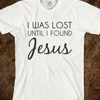 I WAS LOST UNTIL JESUS