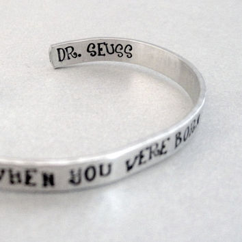 Inspirational Bracelet - Why Fit In When You Were Born To Stand Out? - 2-Sided Hand Stamped Aluminum Cuff - customizable