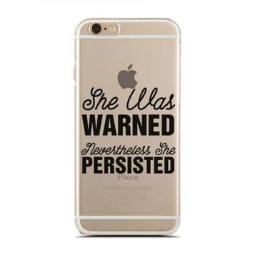 She Was Warned, Nevertheless She Persisted - Nasty - Feminist - Slim & Transparent case for iPhone - by HeartOnMyFingers - SLIMCASE-271