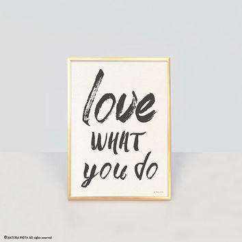 Love what you do print-scandinavian print-quote print-home decor-office decor-typography print-print-love print-by NATURA PICTA-NPCP005