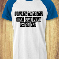 Funny Band Quote Baseball Raglan Tee - zLi Unisex Tees For Man And Woman / T-Shirts / Custom T-Shirts / Tee / T-Shirt