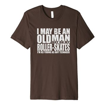 Mens An Old Man On Roller Skates T-shirt Dad 40th Birthday Retro