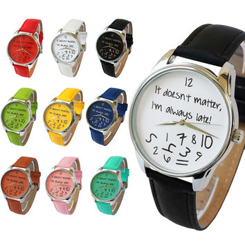 It Doesnt Matter Im Always Late Anyway Quartz Stainless Steel Wrist Watch 38mm