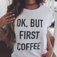 OK BUT FIRST COFFEE Tee T-Shirt Tops Shirts [9819010061]