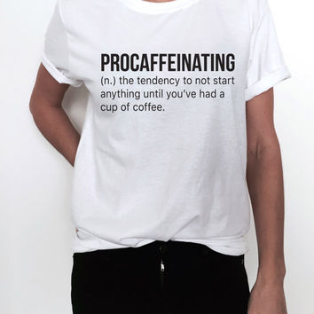 procaffeinating Tshirt Fashion funny slogan womens girls sassy cute top ladies lady gift present