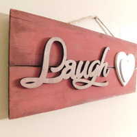 Laugh Sign - Distressed Home Decor - Reclaimed Wood - Rustic Red Farmhouse Decor - Country House