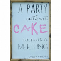 A Party Without Cake Wall Decor